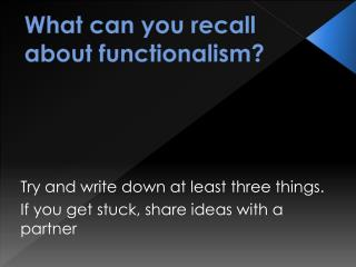 What can you recall about functionalism?