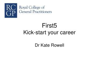 First5 Kick-start your career
