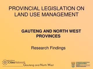 PROVINCIAL LEGISLATION ON LAND USE MANAGEMENT