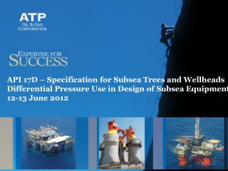 API 17D – Use of Differential Pressure in Subsea Equipment Design