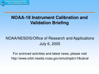 NOAA-18 Instrument Calibration and Validation Briefing