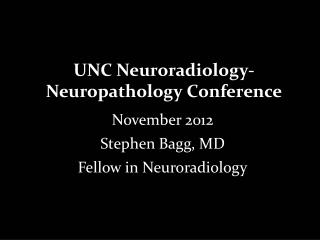 UNC Neuroradiology-Neuropathology Conference