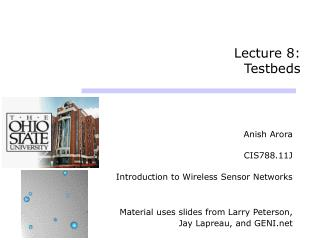 Lecture 8:  Testbeds