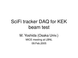SciFi tracker DAQ for KEK beam test