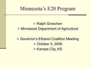 Minnesota s E20 Program