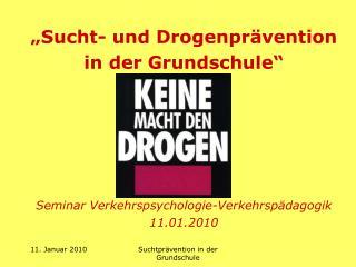 """""""Sucht- und Drogenprävention  in der Grundschule"""" Seminar Verkehrspsychologie-Verkehrspädagogik"""