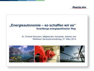 """""""Energieautonomie – so schaffen wir es"""" Vorarlbergs energiepolitischer Weg"""