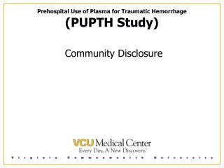 Prehospital Use of Plasma for Traumatic Hemorrhage (PUPTH Study) Community Disclosure