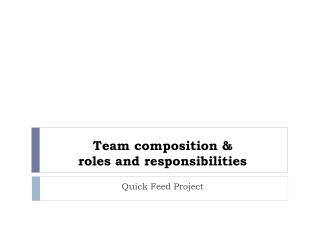 Team composition & roles and responsibilities