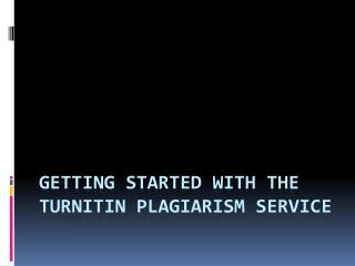 Getting Started with the Turnitin Plagiarism Service