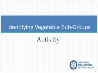 Identifying  Vegetable  S ub-Groups