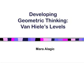 Developing  Geometric Thinking:  Van Hiele's Levels