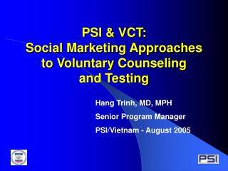 PSI & VCT: Social Marketing Approaches to Voluntary Counseling  and Testing