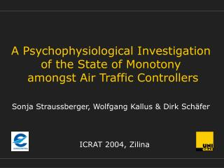 A Psychophysiological Investigation  of the State of Monotony  amongst Air Traffic Controllers