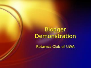 Blogger Demonstration