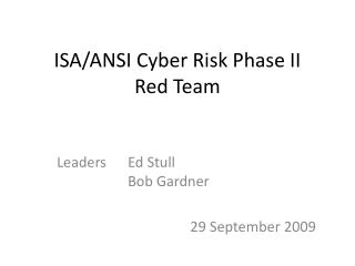 ISA/ANSI Cyber Risk Phase II  Red Team