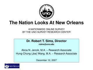 The Nation Looks At New Orleans A NATIONWIDE ONLINE SURVEY  BY THE UNO SURVEY RESEARCH CENTER