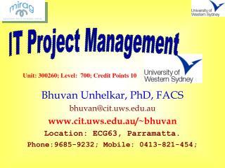 Bhuvan Unhelkar, PhD, FACS bhuvan@cit.uws.au cit.uws.au/~bhuvan