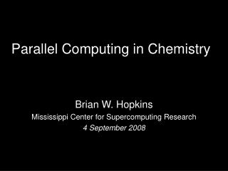 Parallel Computing in Chemistry
