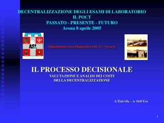 DECENTRALIZZAZIONE DEGLI ESAMI DI LABORATORIO IL POCT PASSATO - PRESENTE - FUTURO Arona 8 aprile 2005