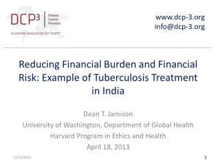 Reducing Financial  B urden and Financial  R isk: Example of  T uberculosis Treatment in India