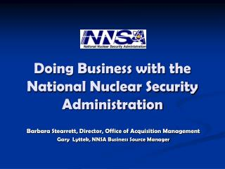 Doing Business with the   National Nuclear Security Administration