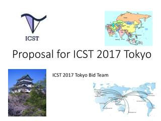 Proposal for ICST 2017 Tokyo
