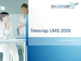 Telesnap UMS 2009