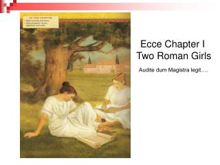 Ecce Chapter I  Two Roman Girls