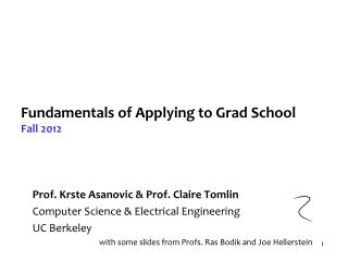 Fundamentals of Applying to Grad School Fall 2012