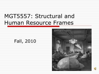MGT5557: Structural and Human Resource Frames
