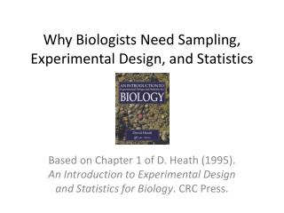 Why Biologists Need Sampling, Experimental Design, and Statistics