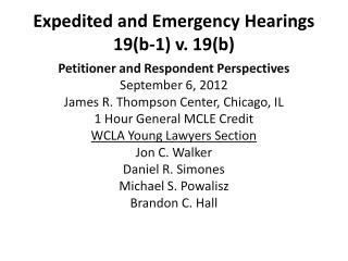 Expedited and Emergency Hearings 19(b-1) v. 19(b)