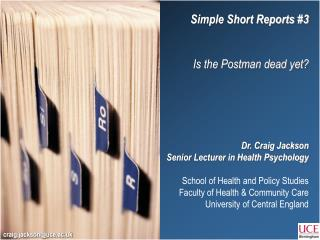 Simple Short Reports #3 Is the Postman dead yet? Dr. Craig Jackson