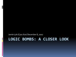 Logic Bombs: A closer look