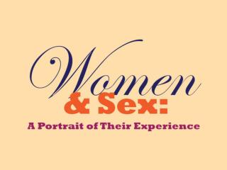 Women and Sex: A Portrait of their Sexual Experiences