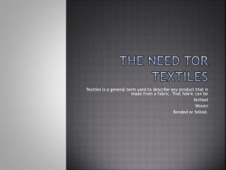 The Need  T or textiles