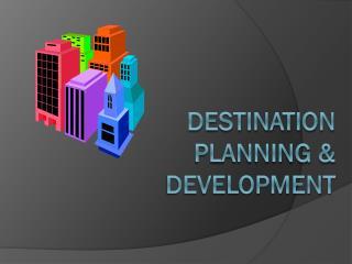 Destination  Planning & Development