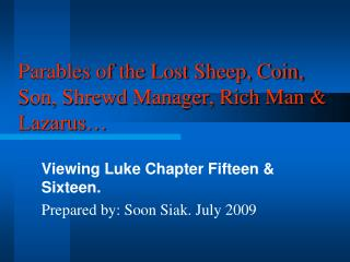 Parables of the Lost Sheep, Coin, Son, Shrewd Manager, Rich Man  Lazarus