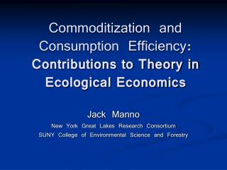 Commoditization and Consumption Efficiency:  Contributions to Theory in Ecological Economics