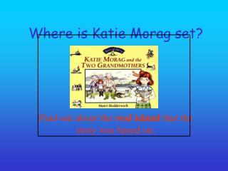 Where is Katie Morag set?