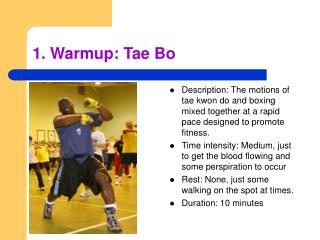 1. Warmup: Tae Bo