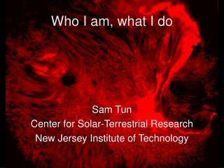 Who I am, what I do