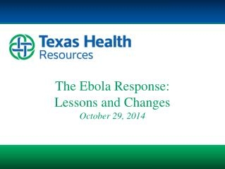 The Ebola Response: Lessons and Changes October  29, 2014