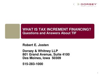 WHAT IS TAX INCREMENT FINANCING?  Questions and Answers About TIF
