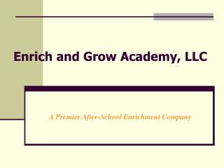 Enrich and Grow Academy, LLC