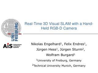Nikolas Engelhard 1 , Felix Endres 1 ,  Jürgen Hess 1 , Jürgen Sturm 2 ,  Wolfram Burgard 1