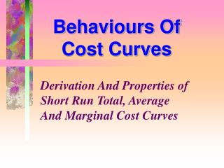 Behaviours Of  Cost Curves