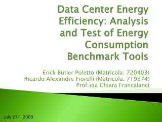 Data Center Energy Efficiency: Analysis and Test of Energy Consumption Benchmark Tools