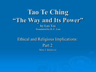 "Tao Te Ching ""The Way and Its Power"" by Lao Tzu Translated by D. C. Lau"